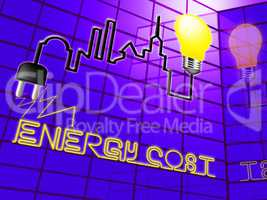 Energy Cost Shows Electric Power 3d Illustration