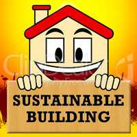 Sustainable Building Shows Green Construction 3d Illustration