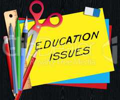 Education Issues Represents Studying Concerns 3d Illustration