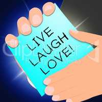 Live Laugh Love Represents Cheerful Living 3d Illustration