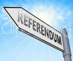 Referendum Sign Displaying Electing Poll 3d Illustration