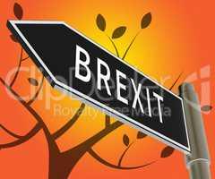 Brexit Sign Indicates Britain Remain Leave 3d Illustration