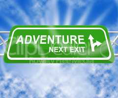 Adventure Sign Means Thrilling Activity 3d Illustration