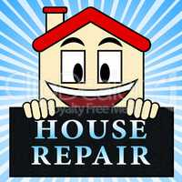 House Repair Represents Mending Home 3d Illustration