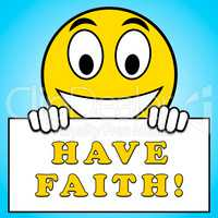 Have Faith Sign Shows Trust And Belief
