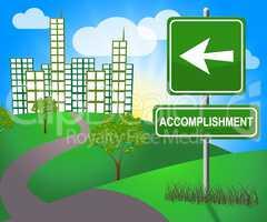 Accomplishment Sign Shows Success Progress 3d Illustration
