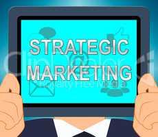 Strategic Marketing Shows Market Strategy 3d Illustration