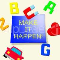 Make It Happen Showing Motivation 3d Illustration