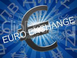 Euro Exchange Means Europe Forex 3d Illustration