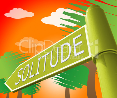 Solitude Sign Meaning Alone And Lost 3d Illustration