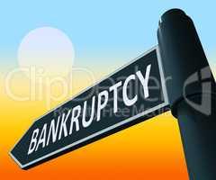 Bankruptcy Representing Bad Debt And Arrears 3d Illustration