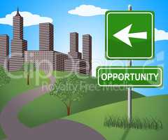 Opportunity Sign Shows Business Possibilities 3d Illustration