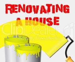 Renovating A House Displays Home Renovation 3d Illustration