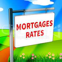 Mortgage Rates Represents Real Estate 3d Illustration