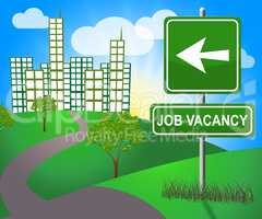Job Vacancy Shows Employment Available 3d Illustration
