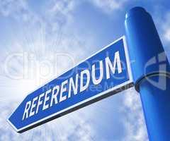 Referendum Sign Showing Electing Poll 3d Illustration