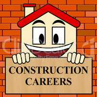 Construction Careers Shows Building Occupation 3d Illustration