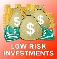 Low Risk Investments Means Safe Investing 3d Illustration