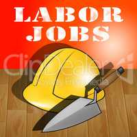 Labor Jobs Represents Construction Work 3d Illustration
