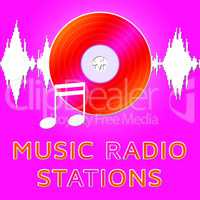 Music Radio Stations Shows Song Broadcasting 3d Illustration