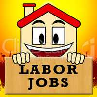 Labor Jobs Shows Construction Work 3d Illustration