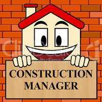 Construction Manager Sign Shows Building Foreman 3d Illustration