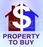 Property To Buy Represents Sell Houses 3d Illustration