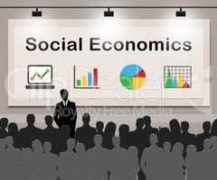 Social Economics Means Socioeconomics Finance 3d Illustration