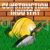 Construction Industry Represents Building Sector 3d Illustration