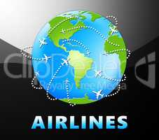 Airlines Globe Shows Low Cost Flights 3d Illustration