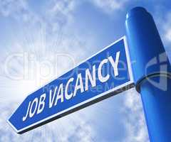 Job Vacancy Means Apply For Employment 3d Illustration