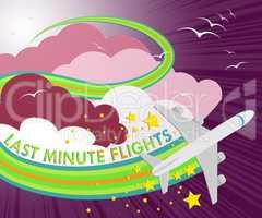 Last Minute Flights Means Late Bargains 3d Illustration