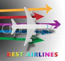 Best Airlines Means Top Airline 3d Illustration