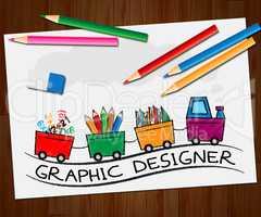 Graphic Designer Means Designing Job 3d Illustration