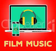 Film Music Means Movie Soundtrack 3d Illustration