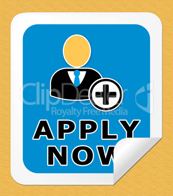 Apply Now Meaning Occupation Admission 3d Illustration