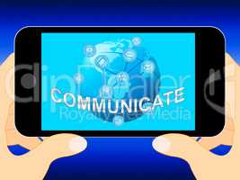 Communicate Shows Global Communications And Connections 3d Illus