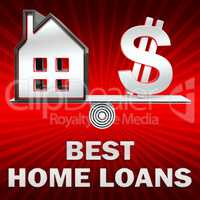 Best Home Loans Displays Top Mortgages 3d Illustration
