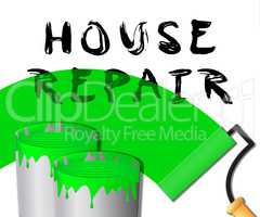House Repair Paint Represents Fixing House 3d Illustration