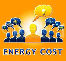 Energy Cost Showing Electric Power 3d Illustration