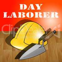 Day Laborer Represents Construction Work 3d Illustration