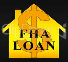 FHA Loan Shows Federal Housing Administration 3d Illustration
