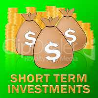 Short Term Investment Meaning Savings 3d Illustration