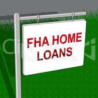 FHA Loans Shows Federal Housing Administration 3d Illustration