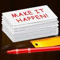 Make It Happen Means Motivation 3d Illustration
