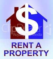 Rent A Property Represents House Rental 3d Illustration