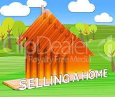 Selling A Home Meaning Sell Property 3d Illustration