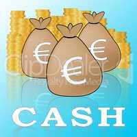 Euro Cash Means European Currency 3d Illustration