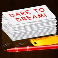 Dare To Dream  Means Imagination 3d Illustration