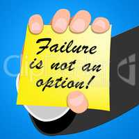 Failure Is Not an Option Success 3d Illustration